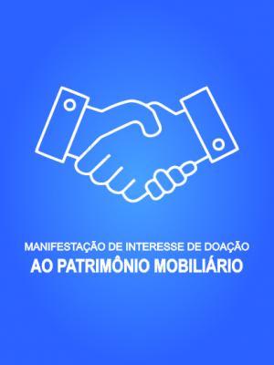 FORMULÁRIO PARA MANIFESTAÇÃO DE INTERESSE DE DOAÇÃO AO PATRIMÔINIO MOBILIÁRIO