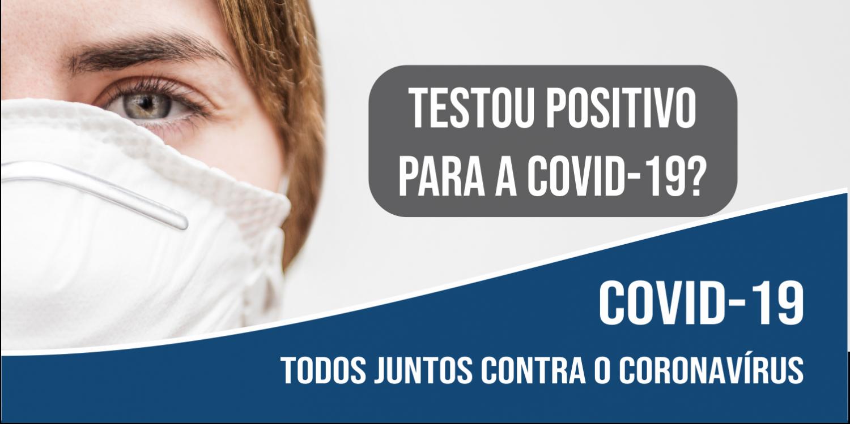 Testou Positivo para COVID-19 seja Coerente e Responsável